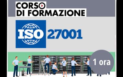Formazione di base sulla norma ISO/IEC 27001:2017 – SICUREZZA DELLE INFORMAZIONI